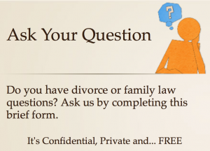 ask a divorce or family law question